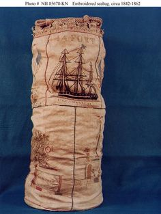 """ Embroidered Sailor's Seabag "" …. [Circa 1842 - 1862] Belonged to a Sailor aboard the US Frigate CONGRESS Photos by US Naval Historical Center"