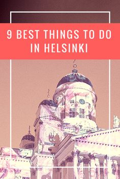 Read about the best things to do in Helsinki, Finland. From food to architecture and everything in between for the perfect Finland vacation. #finland #helsinki ******************************************** Helsinki winter | Helsinki things to do in | Europe travel | Finland travel | Finland culture | Europe destinations | Things to do in Finland