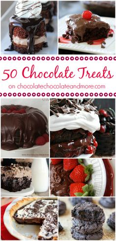 50 Chocolate Treats - from dip to cake to pie to cake!
