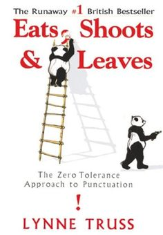 """Read """"Eats, Shoots & Leaves The Zero Tolerance Approach to Punctuation"""" by Lynne Truss available from Rakuten Kobo. We all know the basics of punctuation. A look at most neighborhood signage tells a different story. Book Club Books, Books To Read, My Books, Reading Lists, Book Lists, Comma And Semicolon, Human Digestive System, This Is A Book, Inspirational Books"""