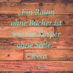Ein Raum Ohne Bucher Ist Wie Ein Korper Ohne Seele Cicero Cicero
