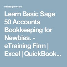 Learn Basic Sage 50 Accounts Bookkeeping for Newbies. - eTraining Firm | Excel | QuickBooks | Sage | Kali Linux | Ethical Hacking | Training