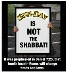 Daniel 7:25 And HE SHALL SPEAK GREAT WORDS AGAINST THE MOST HIGH (science/evolution) and shall WEAR OUT THE SAINTS OF THE MOST HIGH (through slavery/oppression) and THINK TO CHANGE TIMES AND LAWS: and THEY SHALL BE GIVEN INTO HIS HAND UNTIL A TIME AND TIMES AND THE DIVIDING OF TIME.  Colossians 2:8 BEWARE LEST ANY MAN SPOIL YOU through PHILOSOPHY and VAIN DECEIT (religion) after the TRADITION OF MEN (SUN-day worship easter etc ) after the RUDIMENTS OF THE WORLD (trends) and NOT AFTER CHRIST…