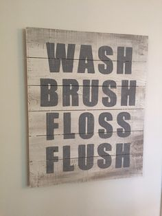 Wash Brush Floss Flush Reclaimed Wood Sign Painted White