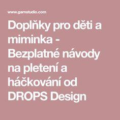 Doplňky pro děti a miminka - Bezplatné návody na pletení a háčkování od DROPS Design