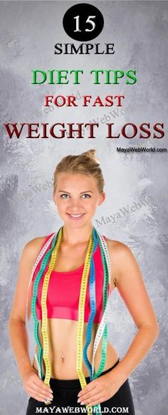 15 Simple Diet Tips For Fast Weight Loss – MayaWebWorld loss loss tips loss diet Fast Weight Loss Tips, Losing Weight Tips, Weight Loss For Women, Weight Loss Program, Best Weight Loss, How To Lose Weight Fast, Easy Diet Plan, Simple Diet, Lose 15 Pounds