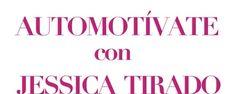 Automotívate con Jessica Tirado