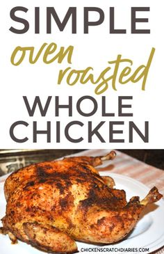 Want to know how to roast a chicken in the oven for dinner tonight This simple roasted chicken recipe is so easy Crispy juicy and made with simple spices The perfect recipe for families chicken dinner easyrecipe recipes food Baked Whole Chicken Recipes, Oven Roasted Whole Chicken, Easy Roast Chicken, Cooking Whole Chicken, Roast Chicken Recipes, Stuffed Whole Chicken, Recipe Chicken, Rotisserie Chicken, Crispy Chicken