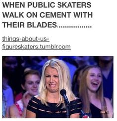 Omg I hate it when people do this. Figure skating probs