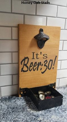 It's Always Beer:30! Bottle Opener wall mounted or counter top bottle opener by MadeWithThese2Hands