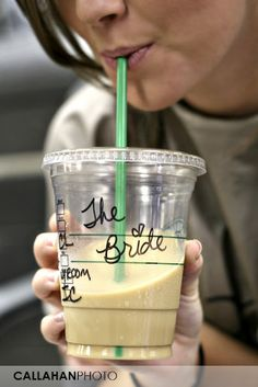 "Someone please bring me a Starbucks treat that says ""the bride"" on my big day!"