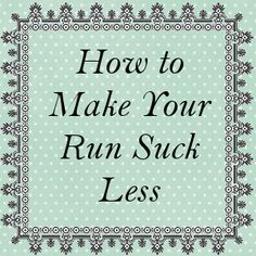 Whistle and Ivy: How to make running suck less