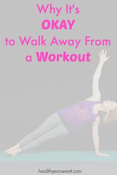 When you should walk away from a workout and why its OK to do so