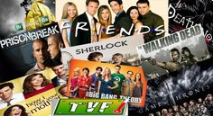 10 Top Rated TV Shows-The Big Bang Theory, Breaking Bad, Friends, How I Met Your Mother, Game Of Thrones, Sherlock, Death Note, Prison Break, TVF Pitchers..