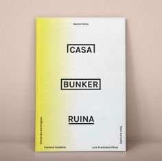 Casa Bunker Ruina by Pablo Gámez, via Behance