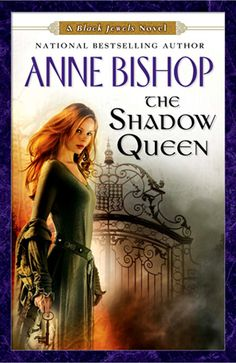 The Shadow Queen, part of Anne Bishop's Black Jewels series