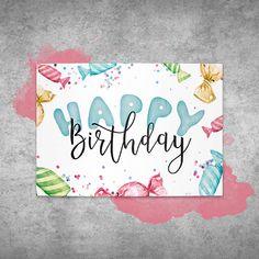 """Glückwunschkarte / Postkarte zum Geburtstag Bonbon """" Happy Birthday """" #Geburtstagskarte #birthdaycard #watercolor #card #Karte #sweets #süßigkeiten #lettering #kalligrafie"""