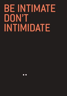 Be Intimate, Don't Itimidate - poster GIF