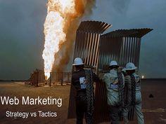 """Web Marketing Strategy vs Tactics"" - A Haiku Deck #setyourstoryfree"