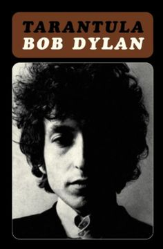 Bob Dylan wrote Tarantula in 1966. It existed for years only in dog-eared bootleg copies, but was eventually published in 1971. The book captures the tone and spirit of the turbulent times in which it