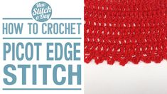Crochet Tutorial: How to Crochet the Picot Edge Stitch. Click link to learn this stitch:  http://newstitchaday.com/how-to-crochet-the-picot-edge-stitch/  ‎#yarn #crocheting