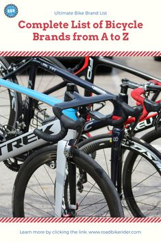 Looking for new bike ideas for your next bicycle? Check out our complete list of bicycle brands from A to Z. Leave a comment. Mountain Bike Accessories, Cool Bike Accessories, Triathlon, Bicycle Brands, Buy Bike, Road Bike Women, Bicycle Maintenance, Bike Rider, Bicycles