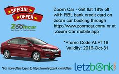 Book a self-riding car on Zoomcar.com and get flat 18% off with #RBLbank #credit card valid till Oct 31-2016 .  promo code : ALPT18 .  For more details visit: https://www.letzbank.com/offers