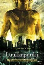 Luukaupunki (Varjojen kaupungit, #1) - Cassandra Clare