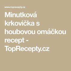 Minutková krkovička s houbovou omáčkou recept - TopRecepty.cz