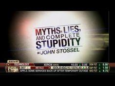 John Stossel ~ Myths, Lies, & Complete Stupidity: #7 #6