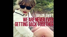 We Are Never Ever Getting Back Together - Taylor Swift Music MP3