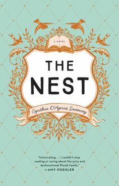 The nest / Cynthia D'Aprix Sweeney.  Siblings watch with horror the rise and fall of the trust fund left them by their father.  Worth the read