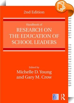 Handbook of Research on the Education of School Leaders    ::  <P>The <I>Handbook of Research on the Education of School Leaders</I> brings together empirical research on leadership preparation and development to provide a comprehensive overview and synthesis of what we know about preparing school leaders today. With contributions from the field's foremost scholars, this new edition investigates the methodological foundations of leadership preparation research, reviews the pedagogical ...