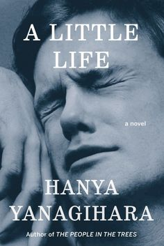 The Bottom Line: 'A Little Life' By Hanya Yanagihara HP 2015
