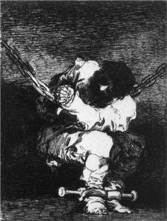 El cautiverio es tan bárbara como la delincuencia  - Francisco de Goya