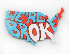 "Typeverything.com - ""Were brOKe"" - Mixed media on wood by Corey Smith. (Viajunkculture,wordsandeggs)"