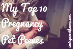 My Top 10 Pregnancy Pet Peeves