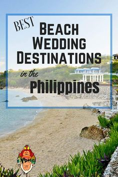 BEST BEACH WEDDING DESTINATIONS IN THE PHILIPPINES. #Philippines #Beaches #WeddingDestinations #TwoMonkeysTravelGroup