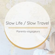 Cover slow life slow travel - voyage en famille