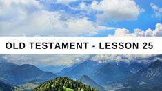 Old Testament Lesson 25  Gospel Doctrine
