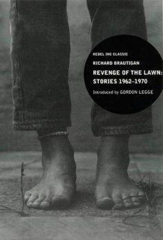 Revenge of the Lawn by Richard Braughtigan.