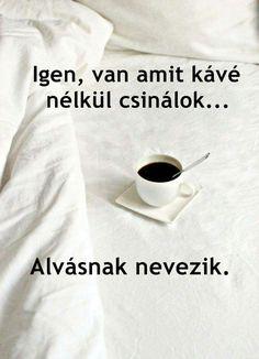 I Love Coffee, Coffee Break, Sarcasm, Lol, My Love, Funny, Happy, Quotes, Quotations