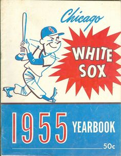 1955 Chicago White Sox Yearbook, via www.prpsportscom
