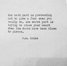 Robert M. Drake - Its doors have been blown to pieces. Lyric Quotes, Poetry Quotes, Sad Quotes, Words Quotes, Wise Words, Quotes To Live By, Best Quotes, Love Quotes, Inspirational Quotes