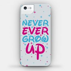 Never Ever Grow Up #iphone #case #design #trendy #childhood #nostalgia #cute #love #party #magic