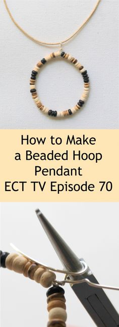 ECT TV Episode Beaded Hoop Pendant Tutorial Video tutorial + step-by-step photo instructions Necklace Tutorial, Diy Necklace, How To Make Necklaces, Tv Episodes, Art Journal Pages, Hoop, Jewelry Making, Beaded Bracelets, Tutorials