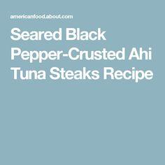 Seared Black Pepper-Crusted Ahi Tuna Steaks Recipe