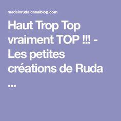 Haut Trop Top vraiment TOP !!! - Les petites créations de Ruda ...