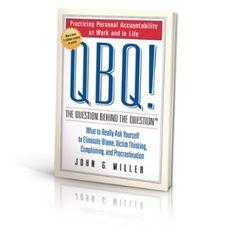 The Hardcover of the QBQ! The Question behind the Question: Practicing Personal Accountability at Work and in Life by John G. Miller at Barnes & Noble. Best Self Help Books, Quick Reads, The Victim, Victim Mentality, Book Nooks, So Little Time, Reading Lists, Audio Books, Accounting