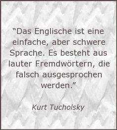 ( Englisch ist eine einfache schwere Sprache! ) I think the German language is way harder to learn than the English!!